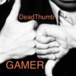 DeadThumbGamer